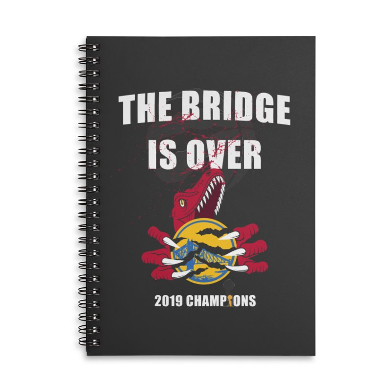 The Bridge Is Over | Toronto Raptors Champions Accessories Lined Spiral Notebook by Silli Philli Produktionz | Custom Prints