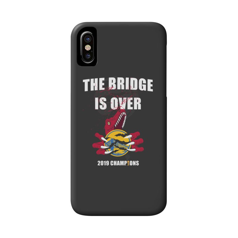 The Bridge Is Over | Toronto Raptors Champions Accessories Phone Case by Silli Philli Produktionz