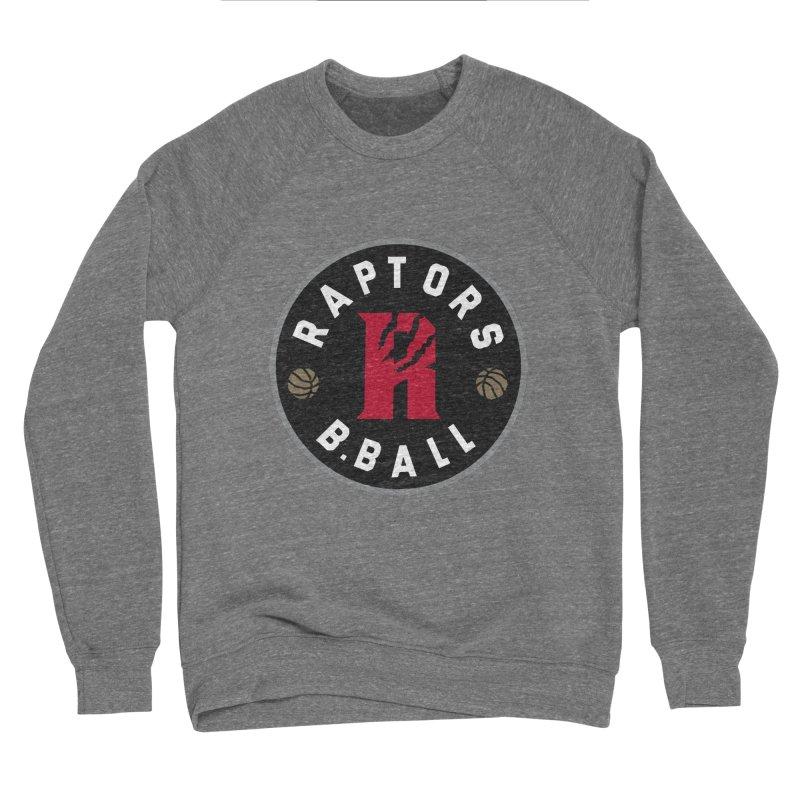[Toronto] Raptors B.Ball - Grey Men's Sponge Fleece Sweatshirt by Silli Philli Produktionz | Custom Prints