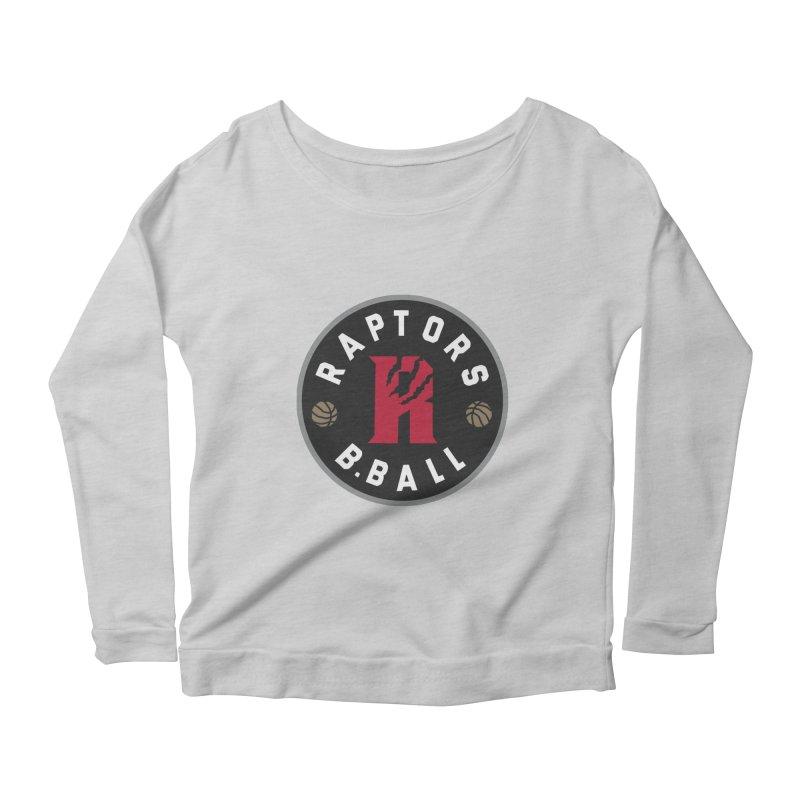 [Toronto] Raptors B.Ball - Grey Women's Scoop Neck Longsleeve T-Shirt by Silli Philli Produktionz