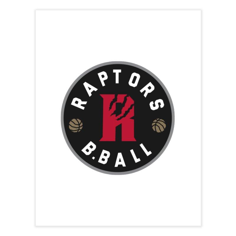 [Toronto] Raptors B.Ball - Grey Home Fine Art Print by Silli Philli Produktionz