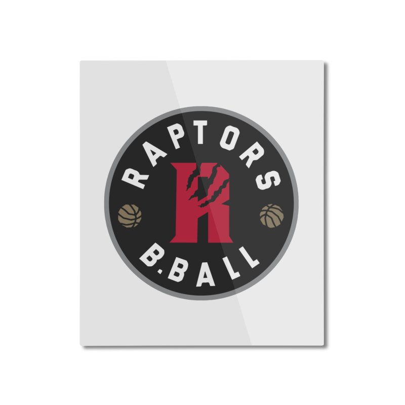 [Toronto] Raptors B.Ball - Grey Home Mounted Aluminum Print by Silli Philli Produktionz