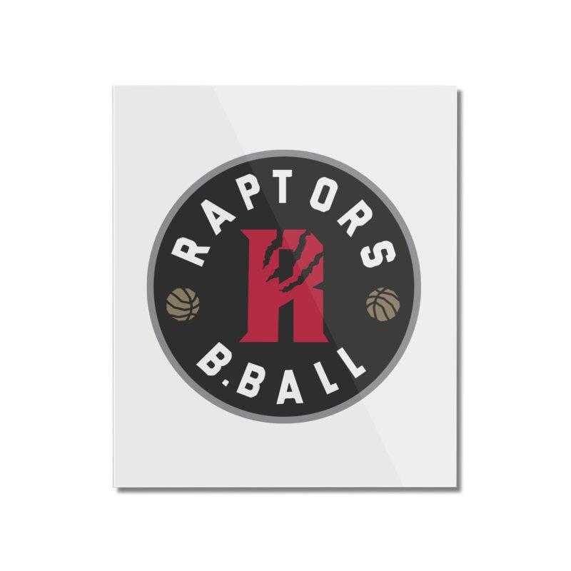 [Toronto] Raptors B.Ball - Grey Home Mounted Acrylic Print by Silli Philli Produktionz