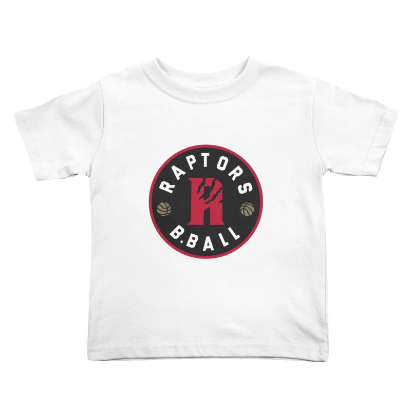[Toronto] Raptors B.Ball - Red Kids Toddler T-Shirt by Silli Philli Produktionz