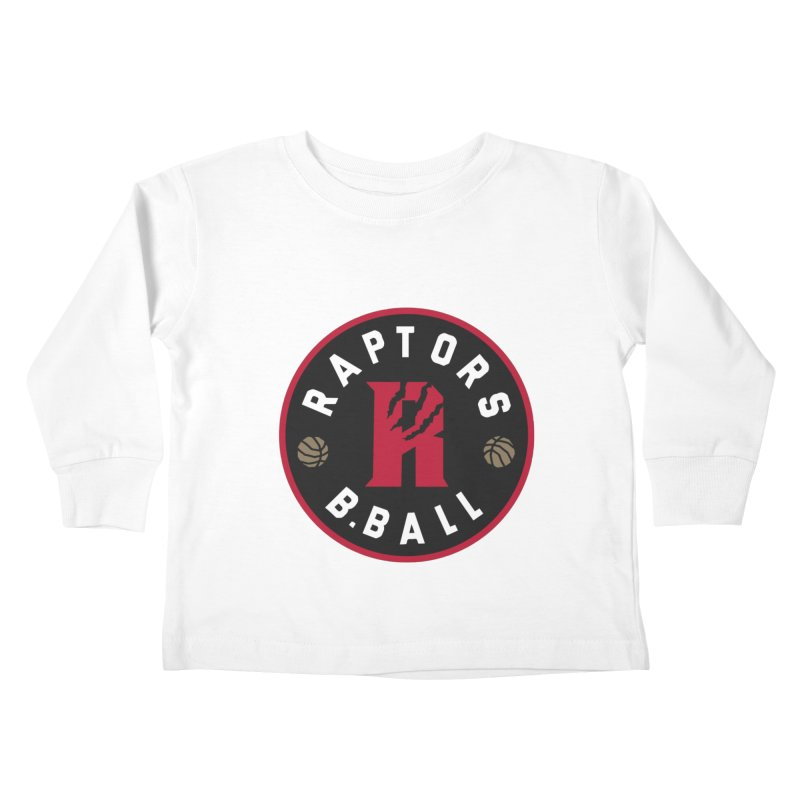 [Toronto] Raptors B.Ball - Red Kids Toddler Longsleeve T-Shirt by Silli Philli Produktionz