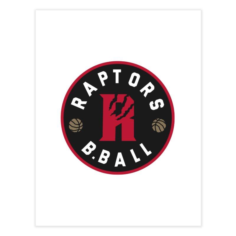 [Toronto] Raptors B.Ball - Red Home Fine Art Print by Silli Philli Produktionz