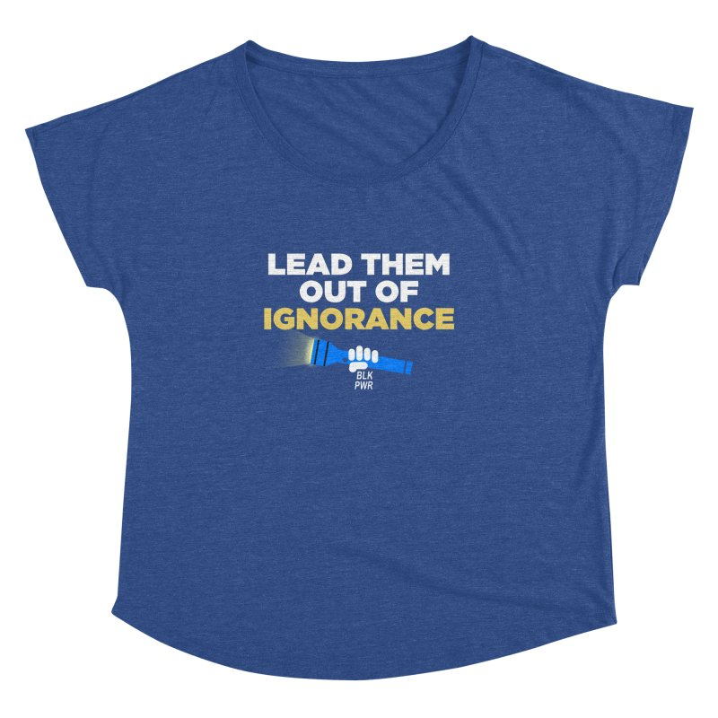 BLKPWR - Out Of Ignorance Women's Dolman Scoop Neck by Silli Philli Produktionz