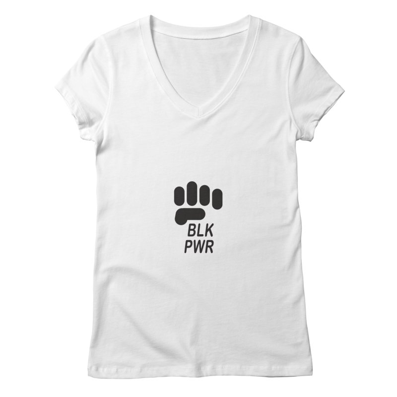 BLKPWR Fist Women's V-Neck by Silli Philli Produktionz | Custom Prints