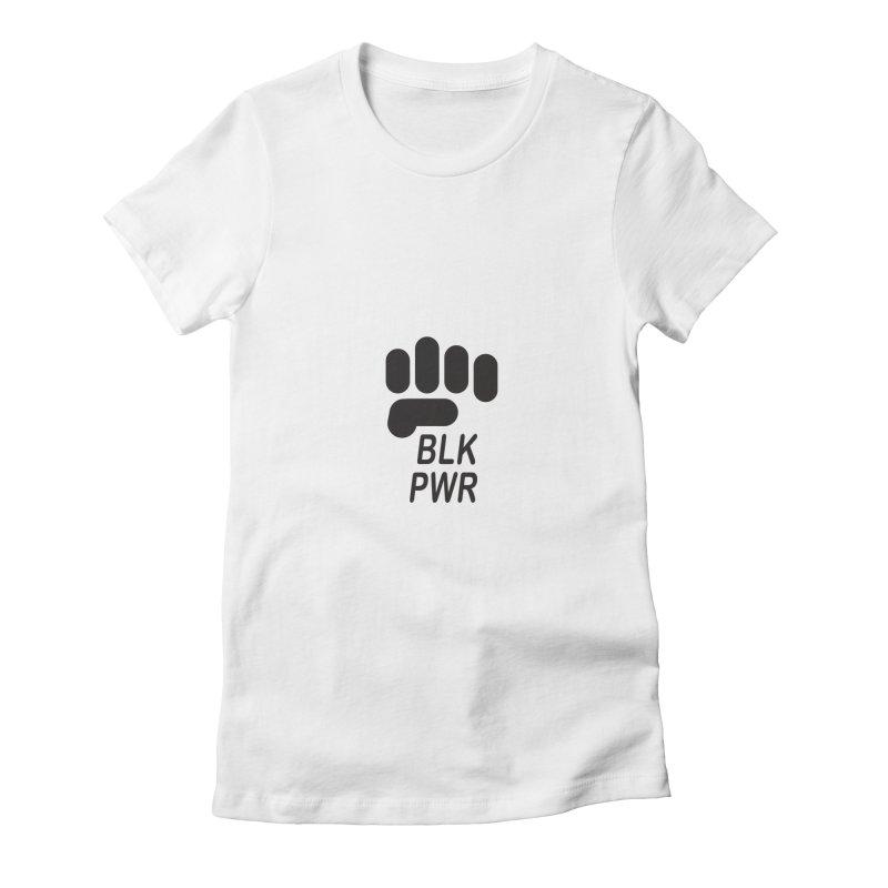 BLKPWR Fist Women's T-Shirt by Silli Philli Produktionz   Custom Prints