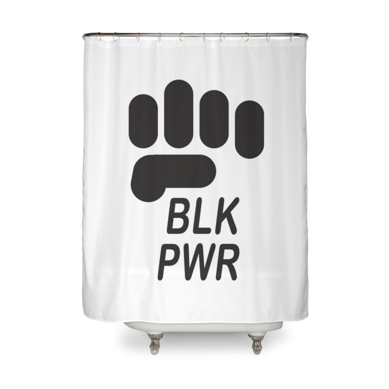 BLKPWR Fist Home Shower Curtain by Silli Philli Produktionz | Custom Prints