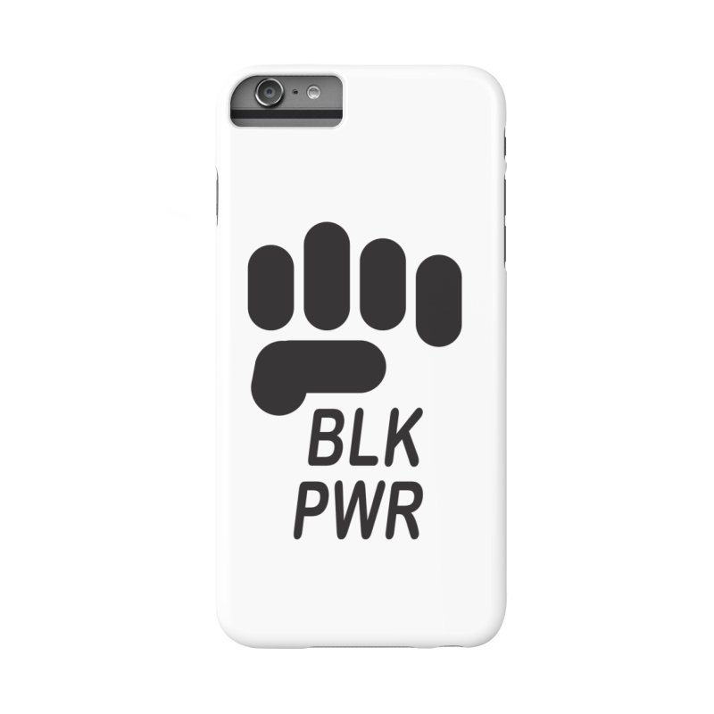 BLKPWR Fist Accessories Phone Case by Silli Philli Produktionz | Custom Prints