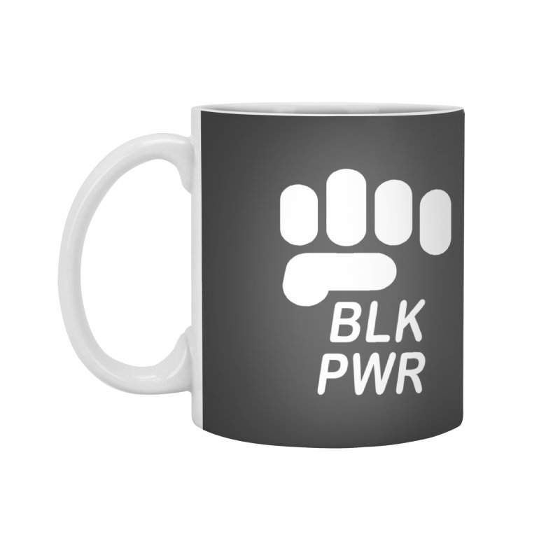 BLKPWR Fist on Black Accessories Mug by Silli Philli Produktionz | Custom Prints