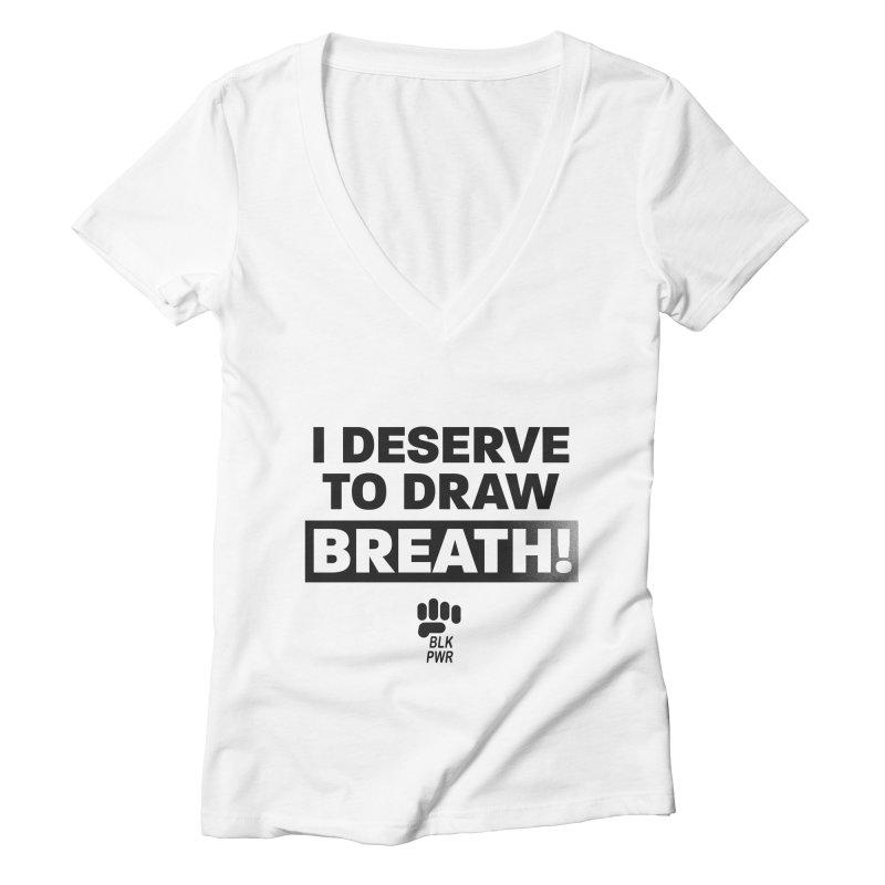 BLKPWR - Draw Breath- Black Women's V-Neck by Silli Philli Produktionz | Custom Prints