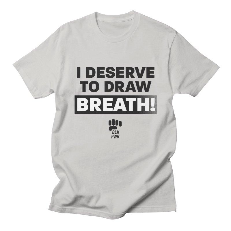 BLKPWR - Draw Breath- Black Men's T-Shirt by Silli Philli Produktionz | Custom Prints