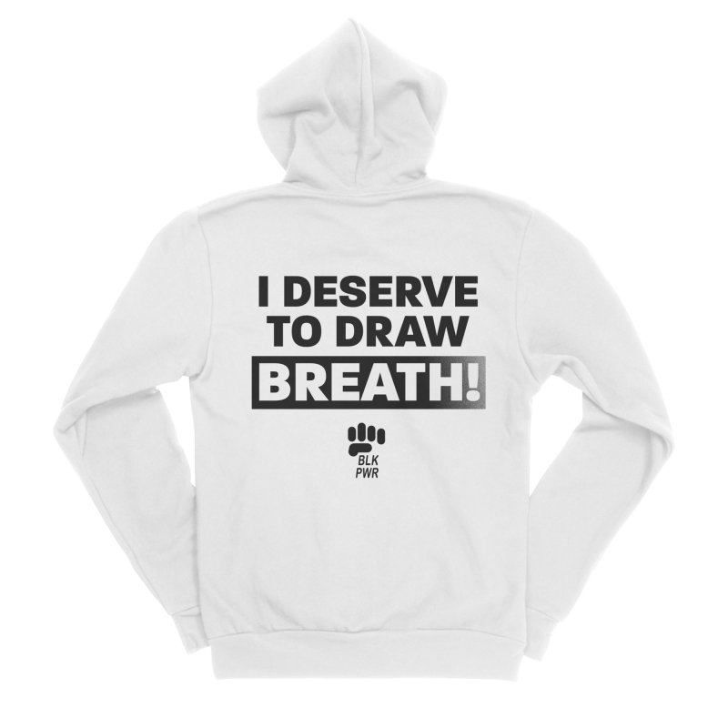 BLKPWR - Draw Breath- Black Women's Zip-Up Hoody by Silli Philli Produktionz | Custom Prints