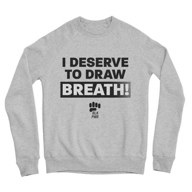 BLKPWR - Draw Breath- Black Women's Sweatshirt by Silli Philli Produktionz | Custom Prints