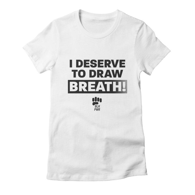 BLKPWR - Draw Breath- Black Women's T-Shirt by Silli Philli Produktionz   Custom Prints