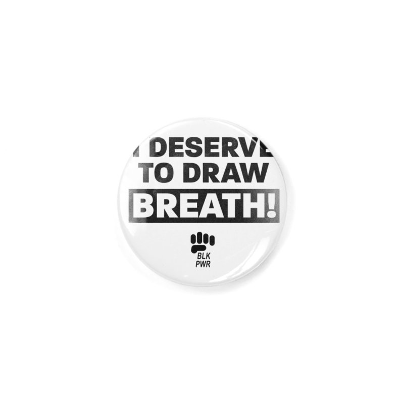BLKPWR - Draw Breath- Black Accessories Button by Silli Philli Produktionz | Custom Prints