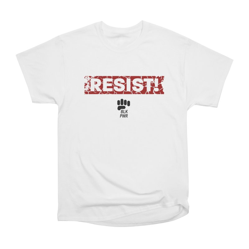 BLKPWR - RESIST! - Black Women's T-Shirt by Silli Philli Produktionz | Custom Prints