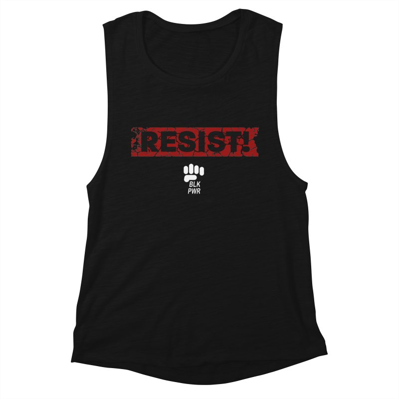 BLKPWR - RESIST! - White Women's Tank by Silli Philli Produktionz | Custom Prints