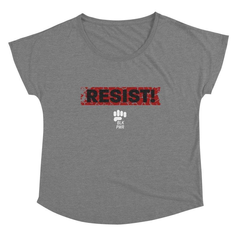 BLKPWR - RESIST! - White Women's Scoop Neck by Silli Philli Produktionz | Custom Prints