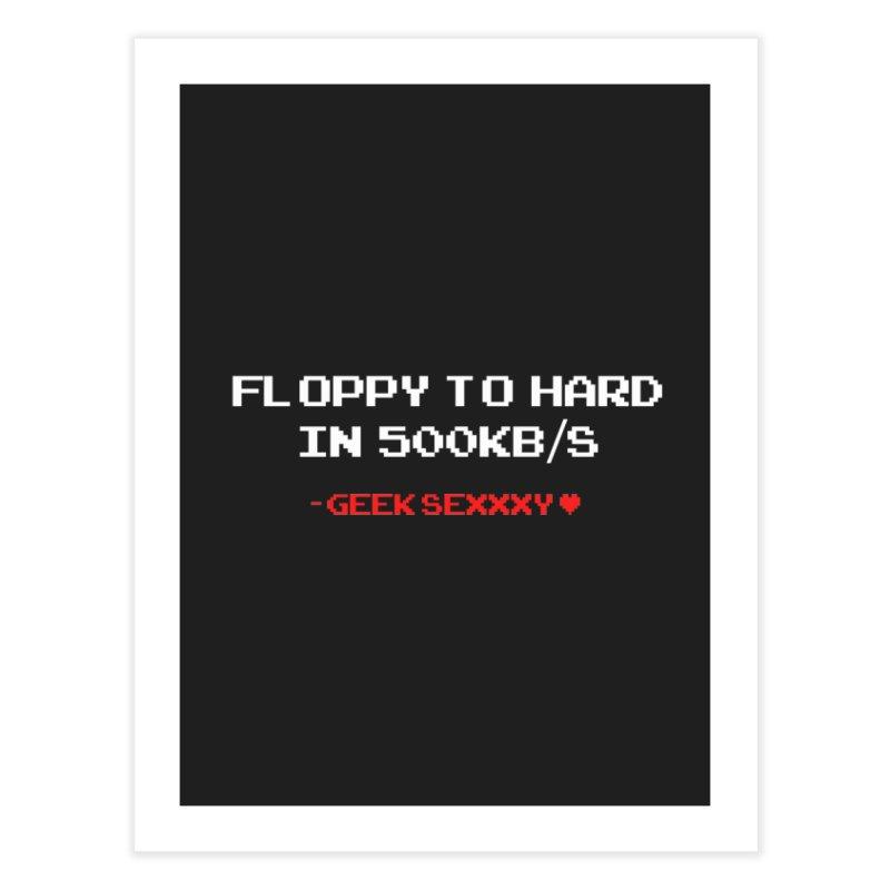 Geek Sexxxy | Floppy to Hard  - Dark Home Fine Art Print by Silli Philli Produktionz