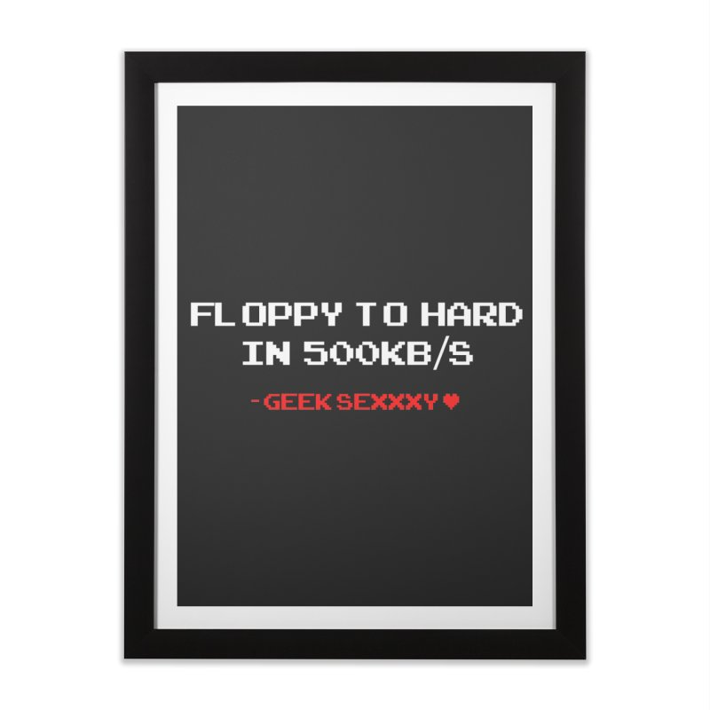Geek Sexxxy | Floppy to Hard  - Dark Home Framed Fine Art Print by Silli Philli Produktionz
