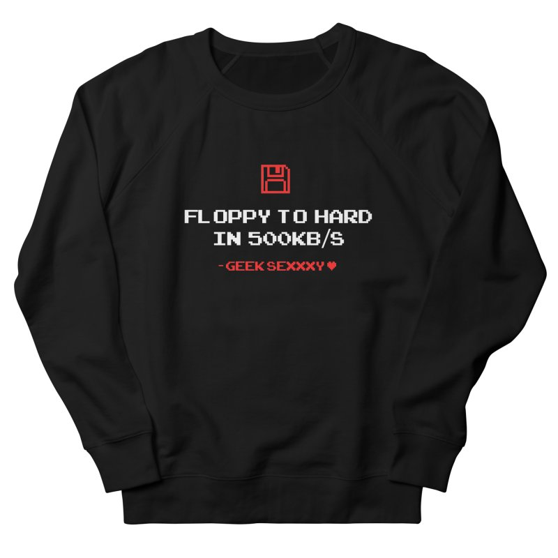 Geek Sexxxy   Floppy to Hard  - Dark Men's French Terry Sweatshirt by Silli Philli Produktionz