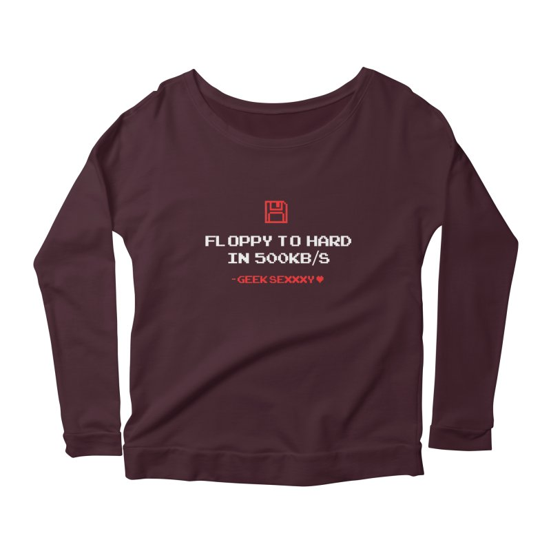 Geek Sexxxy   Floppy to Hard  - Dark Women's Scoop Neck Longsleeve T-Shirt by Silli Philli Produktionz