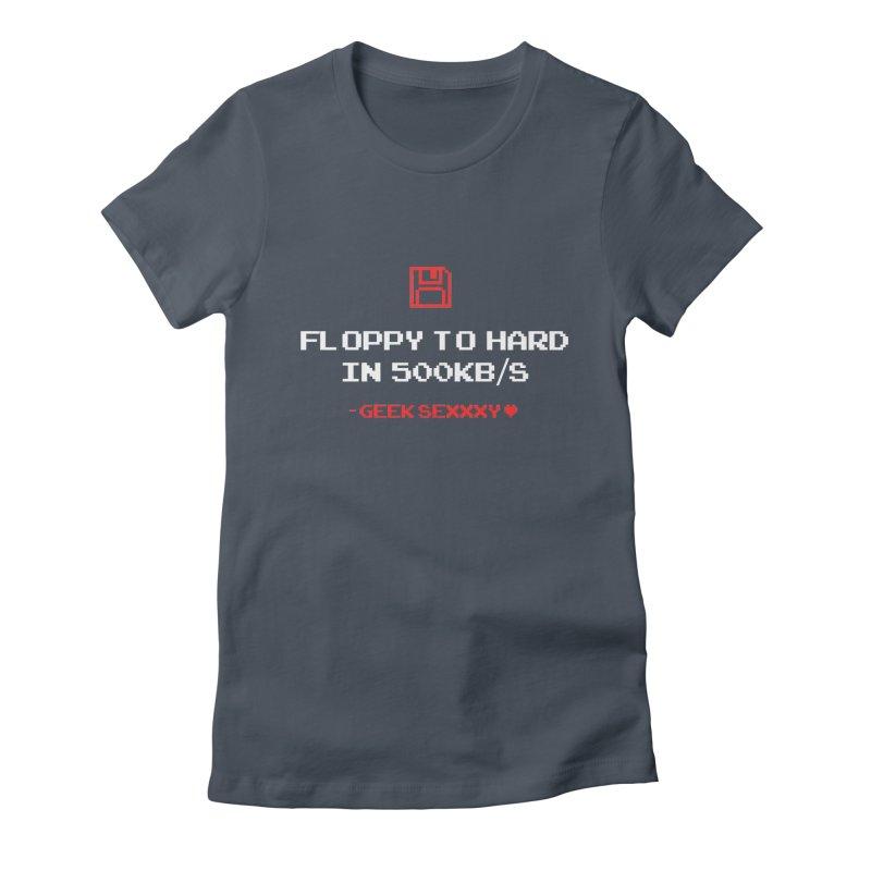 Geek Sexxxy | Floppy to Hard  - Dark Women's Fitted T-Shirt by Silli Philli Produktionz