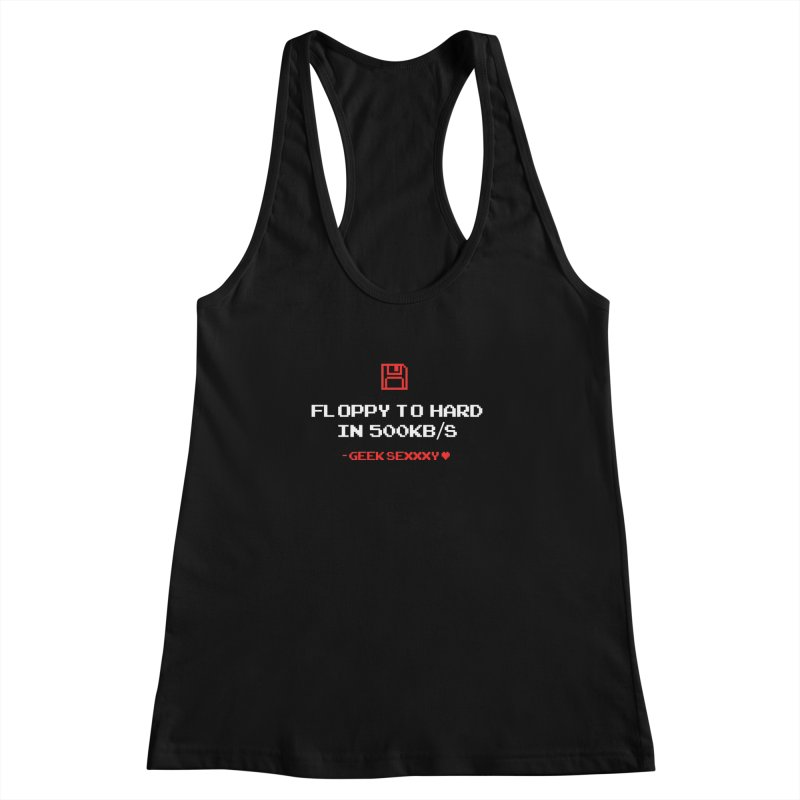 Geek Sexxxy | Floppy to Hard  - Dark Women's Racerback Tank by Silli Philli Produktionz