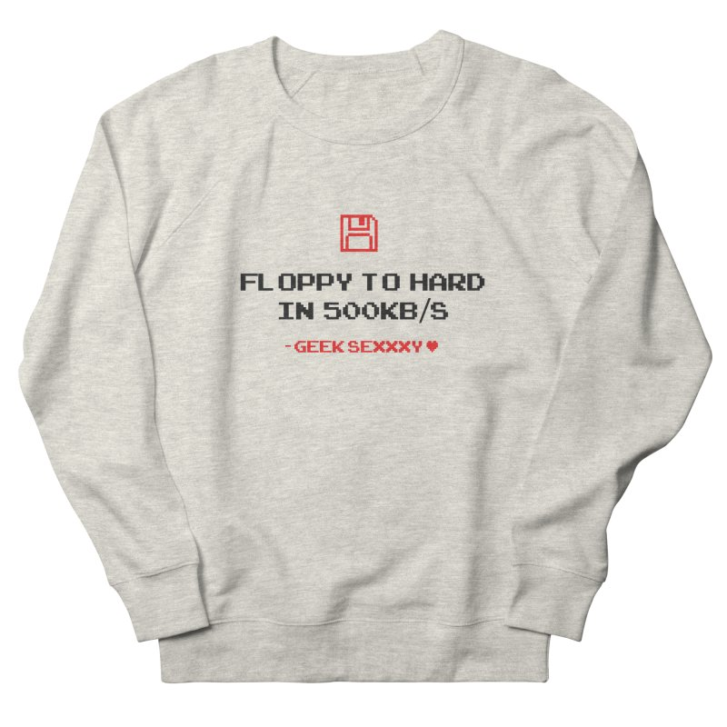 Geek Sexxxy | Floppy to Hard - Light Men's French Terry Sweatshirt by Silli Philli Produktionz