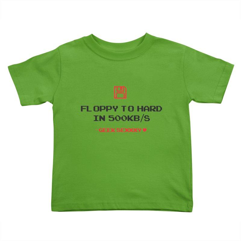 Geek Sexxxy | Floppy to Hard - Light Kids Toddler T-Shirt by Silli Philli Produktionz