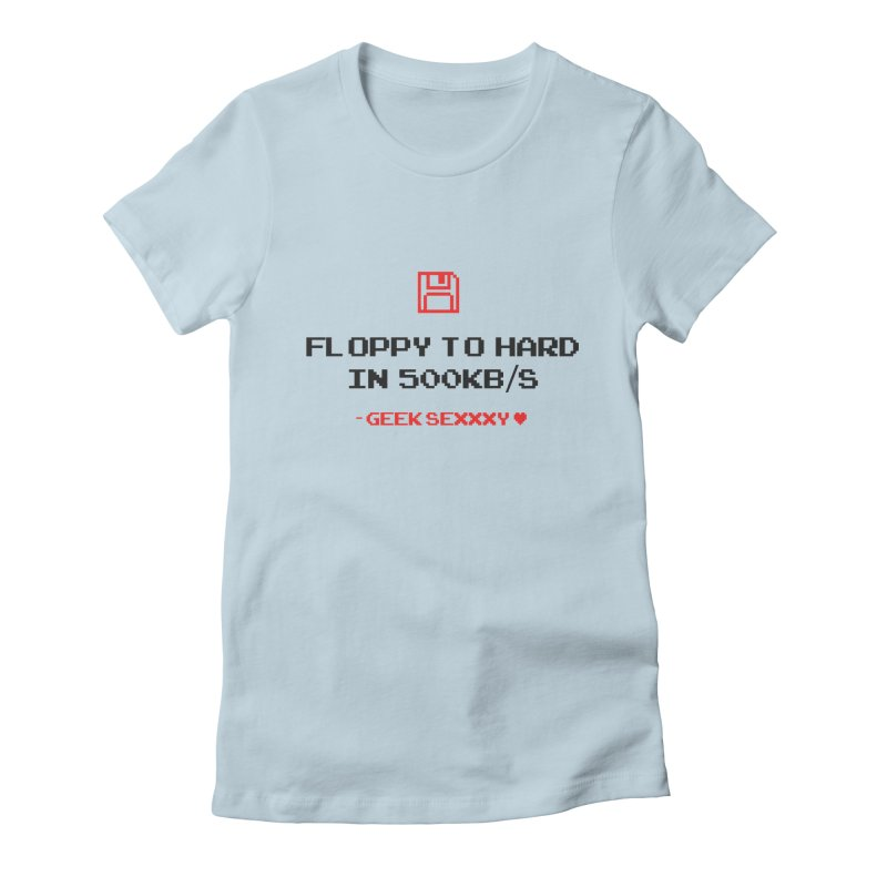 Geek Sexxxy | Floppy to Hard - Light Women's Fitted T-Shirt by Silli Philli Produktionz