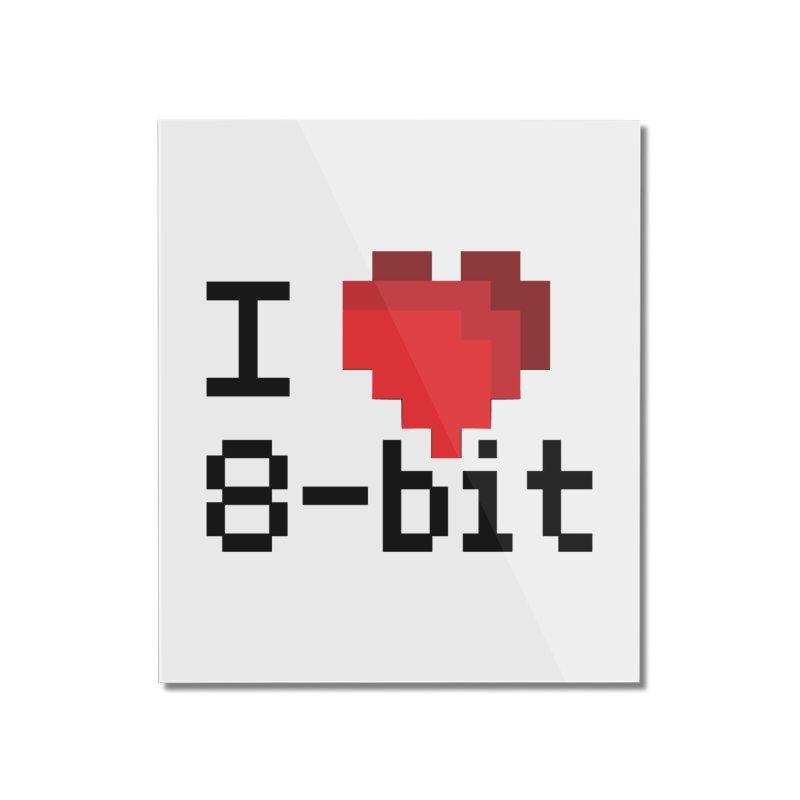 I Heart 8-bit Home Mounted Acrylic Print by Silli Philli Produktionz | Custom Prints