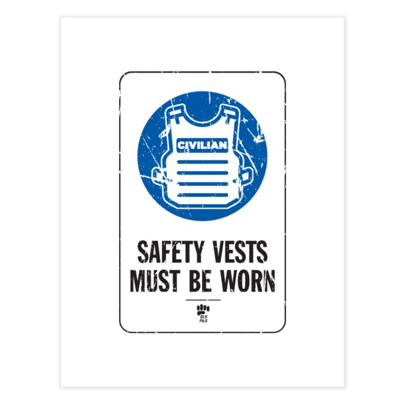 BLK Civilian Safety Vest Home Fine Art Print by Silli Philli Produktionz | Custom Prints