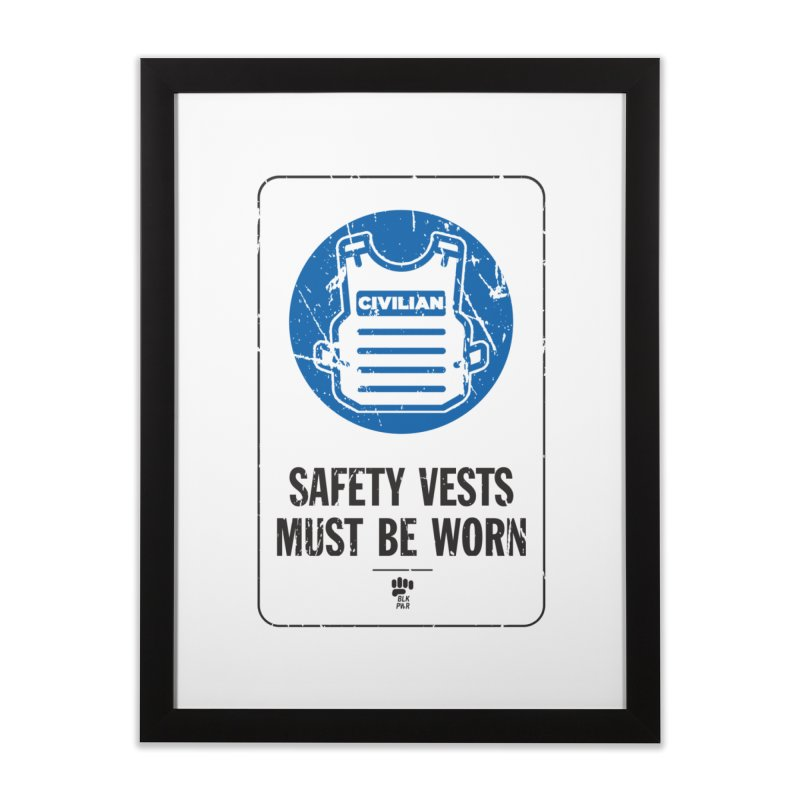 BLK Safety Vest Home Framed Fine Art Print by Silli Philli Produktionz