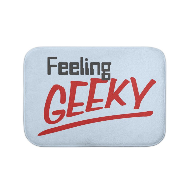 Feeling GEEKY Home Bath Mat by Silli Philli Produktionz   Custom Prints