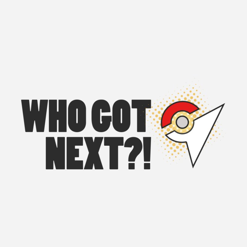 PokeMaan - Who Got Next?! Men's T-Shirt by Silli Philli Produktionz | Custom Prints