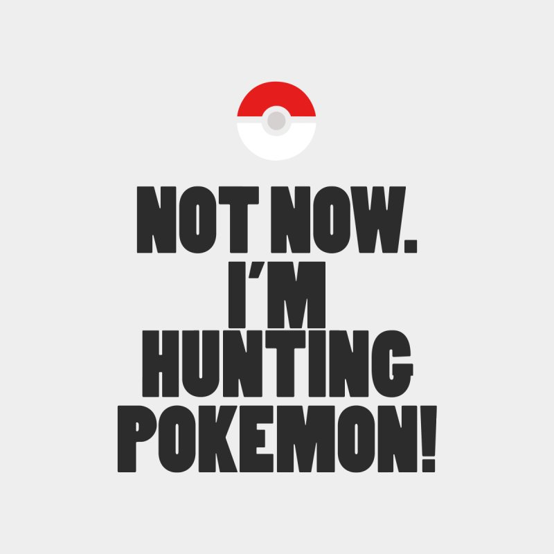 PokeMaan - Not Now. I'm Hunting Pokemon Kids Toddler Zip-Up Hoody by Silli Philli Produktionz | Custom Prints