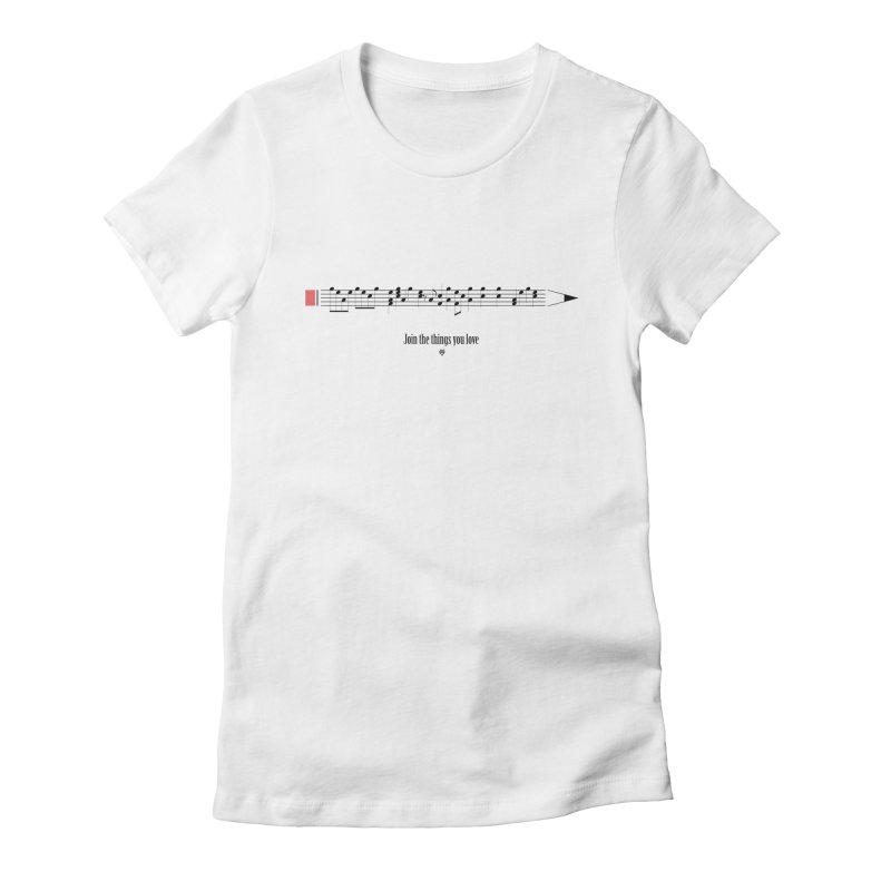 Join the things you love Women's Fitted T-Shirt by Sin Remite Artist Shop