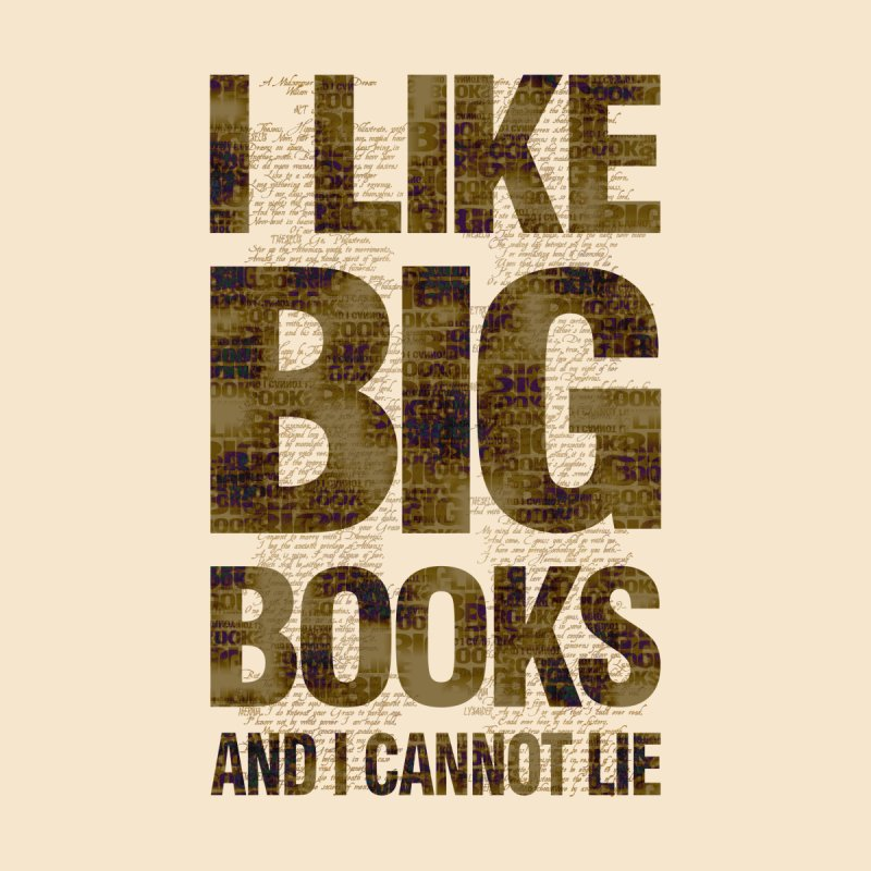 I Like Big Books And I Cannot Lie by Sir Lee Tees