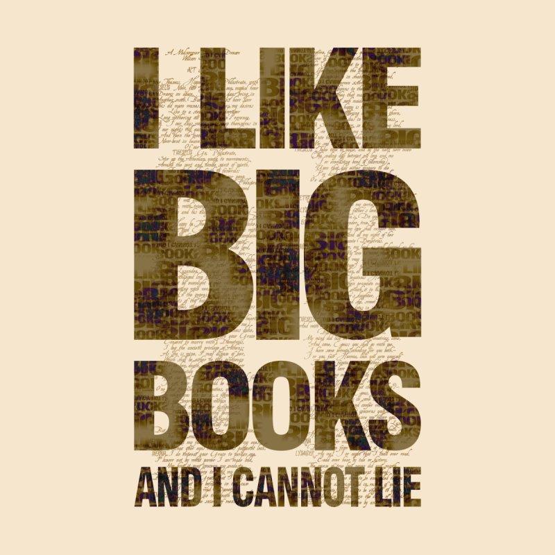 I Like Big Books And I Cannot Lie by Sir Lee Tees