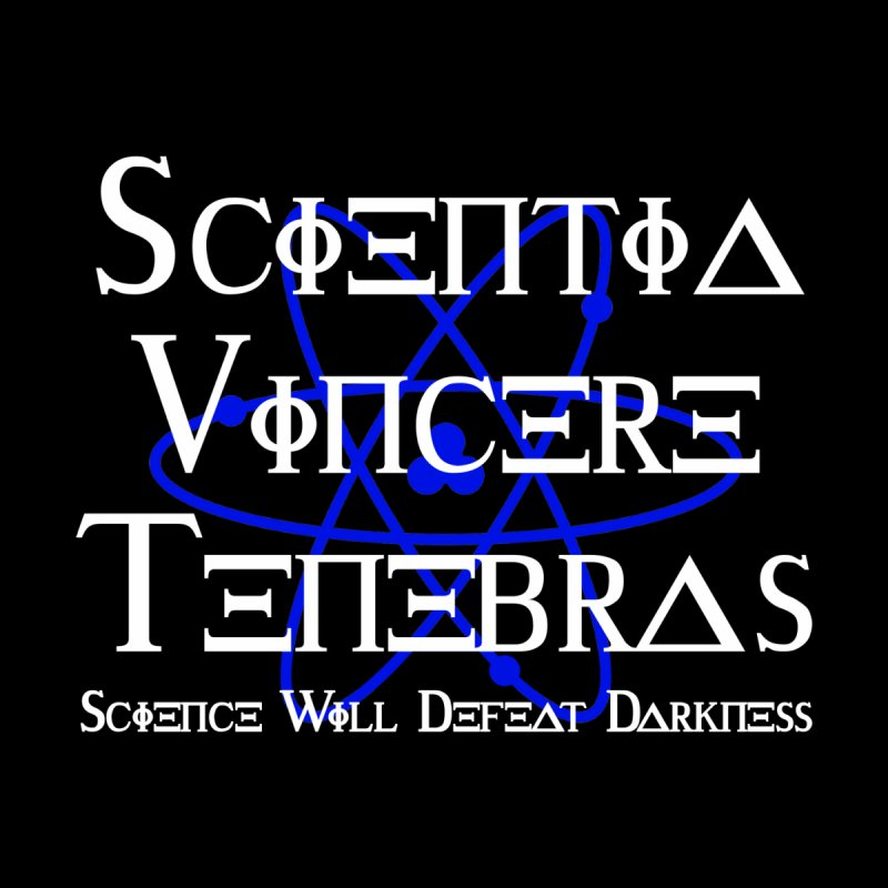 Science Will Defeat Darkness by Sir Lee Tees