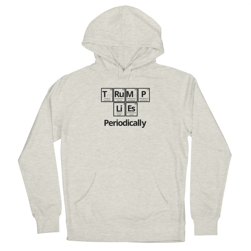 Trump Lies... Periodically Men's French Terry Pullover Hoody by Sixfold Symmetry Shop