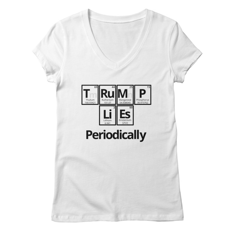 Trump Lies... Periodically Women's Regular V-Neck by Sixfold Symmetry Shop