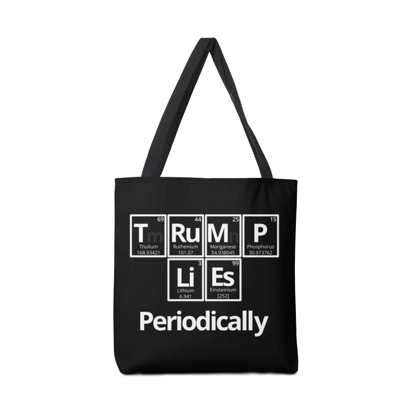 Trump Lies... Periodically Accessories Tote Bag Bag by Sixfold Symmetry Shop