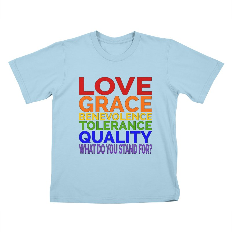 What Do You Stand For? Kids T-Shirt by Sixfold Symmetry Shop