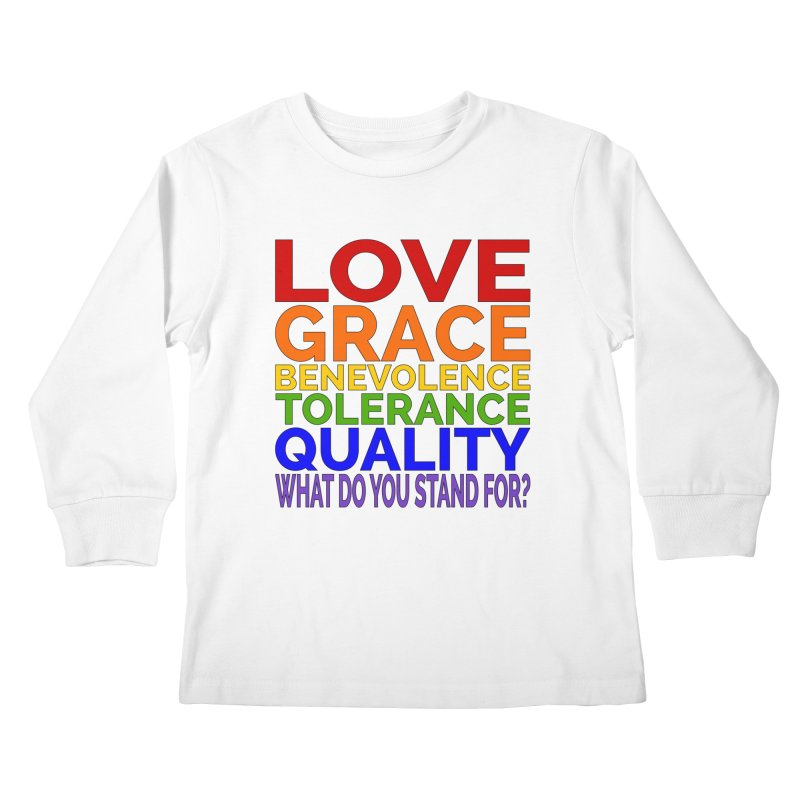 What Do You Stand For? Kids Longsleeve T-Shirt by Sixfold Symmetry Shop