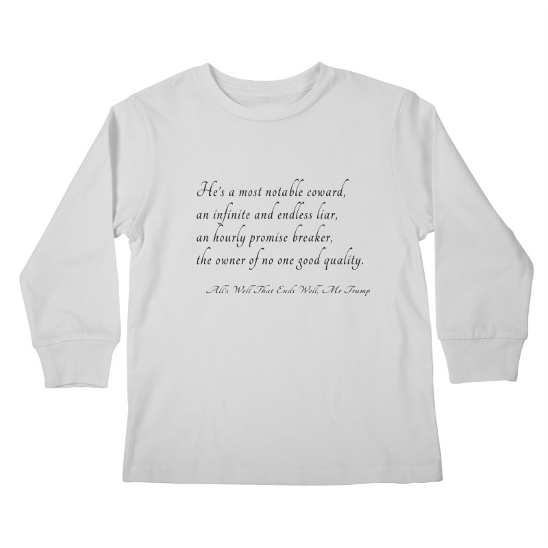 Shakespeare Saw Trump Coming Kids Longsleeve T-Shirt by Sixfold Symmetry Shop